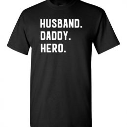 Husband. Daddy. Hero Tshirt for Father Day