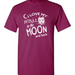 I Love My Pitbull To The Moon and Back Tee Shirt