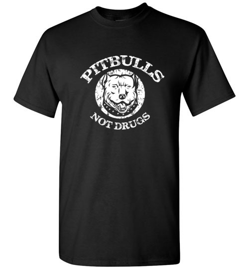 Pitbulls not Drugs Funny Tee Shirt For Dogs Lovers