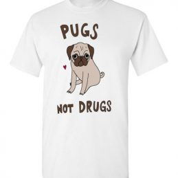 Pugs Not Drugs Funny Tee Shirt