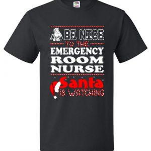 Be Nice To The Emergency Room Nurse Santa Is Watching