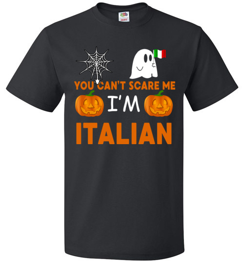 You can't scare me, I'm Italian Funny Halloween Tee Shirt