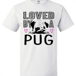 Loved By A Pug Tee Shirt