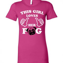 This girl love her pug funny women tee shirt for Pug Lovers
