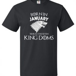 Born In January To Rule The Seven Kingdoms Game Of Thrones T-Shirt