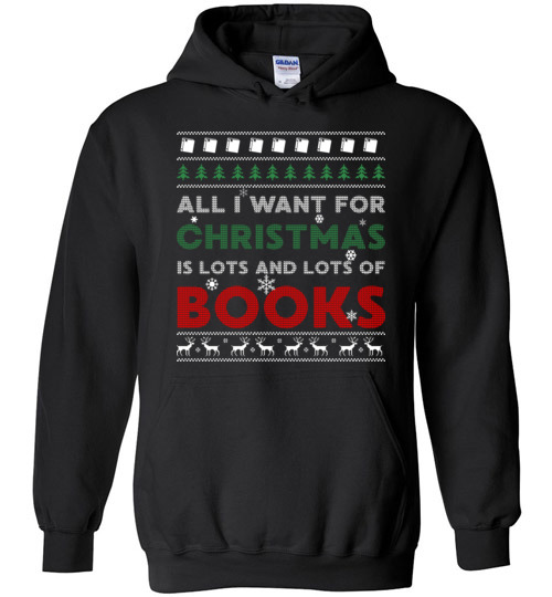 All I want for Christmas is lots and lots of books Christmas sweater
