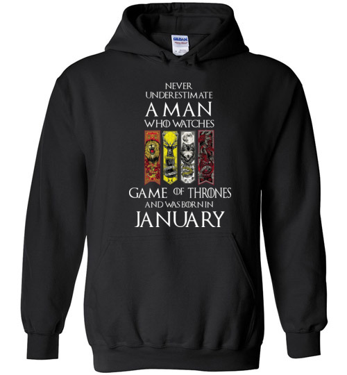 $32.95 - Never Underestimate A Man Who Watches Game Of Thrones Born In January Hoodie