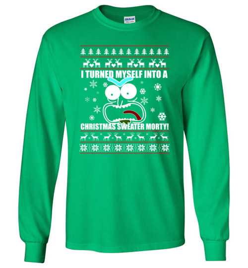 $23.95 - I Turned Myself Into A Christmas Sweater Morty Canvas Long Sleeve T-Shirt