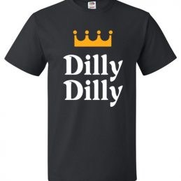 $18.95 - Dilly Dilly Bud Light Beer Funny T-Shirt