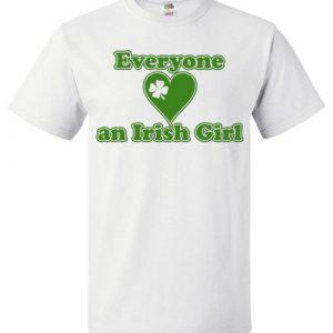 $18.95 - Everyone loves an Irish Girl Funny St. Patrick's Day T-Shirt