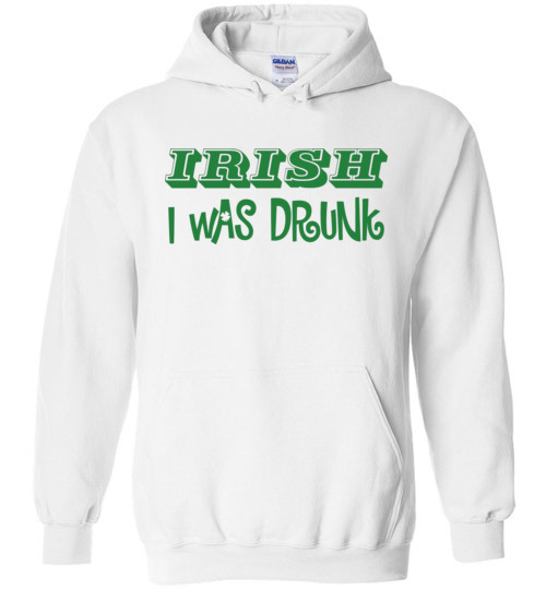 $32.95 - Irish I was Drunk Funny St. Patrick's Day Hoodie