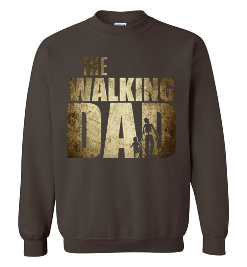 $29.95 - The Walking Dad Sweatshirt