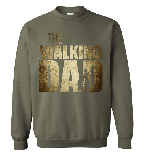 $29.95 – The Walking Dad Sweatshirt