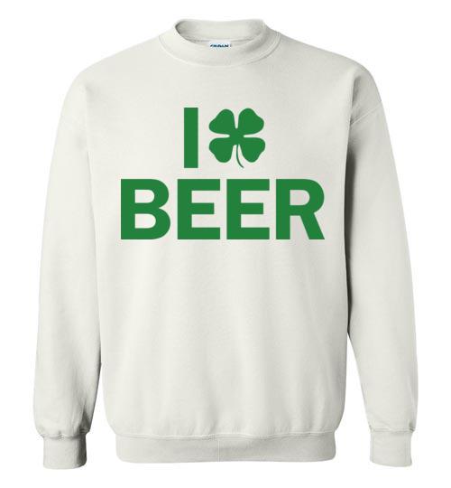 $29.95 - I Clover Beer Funny St. Patrick's Day Sweatshirt
