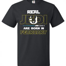 $18.95 - Real Jedi are born in February Star War Birthday T-Shirt