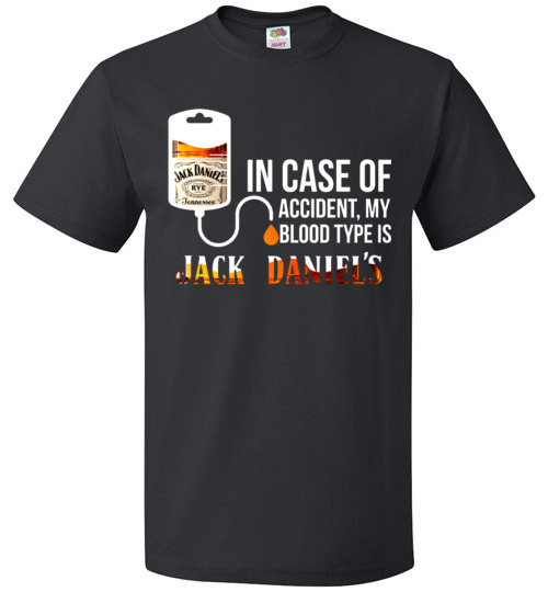 60d96c51 In Case Of Accident My Blood Type Is Jack Daniel's T-Shirt, Hoodie ...