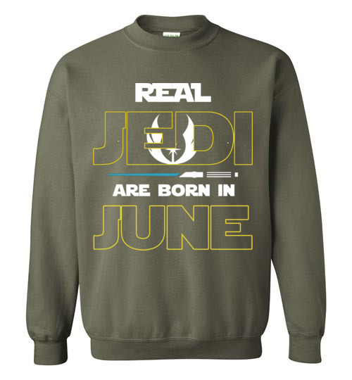 Real Jedi Are Born In June Star War Birthday Shirts