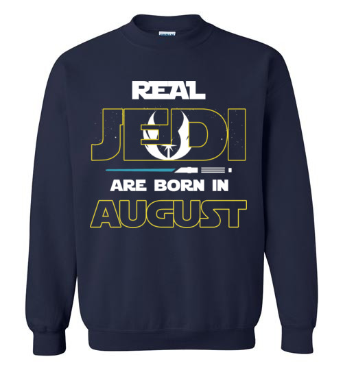 Real Jedi Are Born In August Star War Birthday Shirts