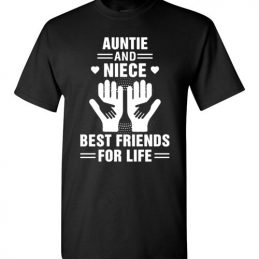 $18.95 - Auntie and Niece Best Friends For Life Funny Family T-Shirt