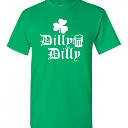 $18.95 - St. Patrick Day Dilly Dilly Shamrock Beer Funny T-Shirt