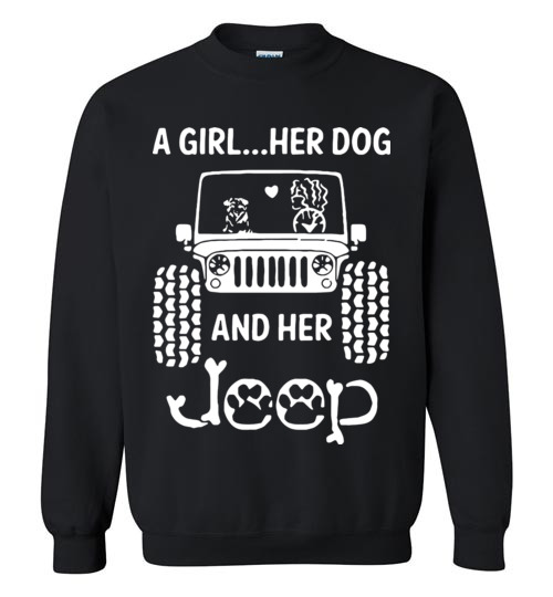 6b74f5f77e2  29.95 – A Girl Her Dog and Her Jeep Funny Sweatshirt
