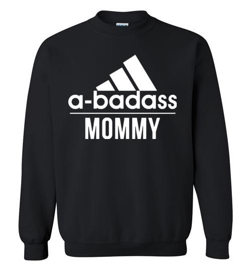 $29.95 - Abadass Mommy Funny Mother Sweatshirt