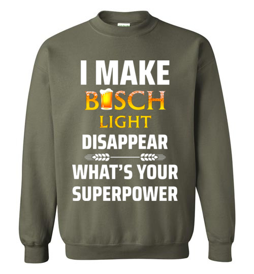 I Make Busch Light Disappear Whats Your Superpower Funny Beer Lover
