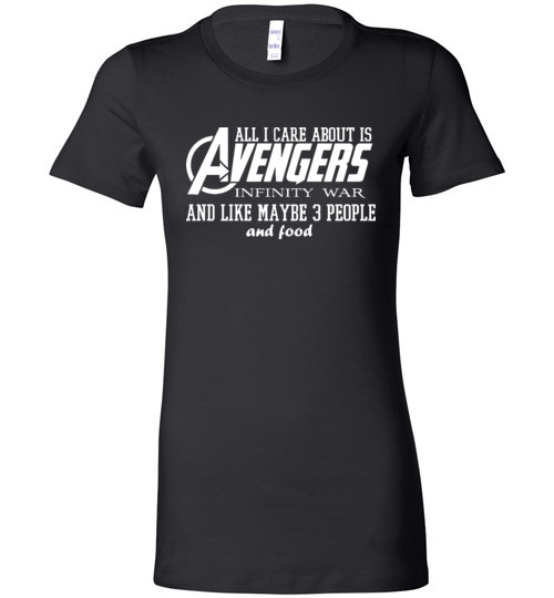 bd79d6c37 $19.95 – Funny Marvel's Shirts: All i care about is Avengers Infinity War  and Like Maybe 3 People and Food Lady T-Shirt