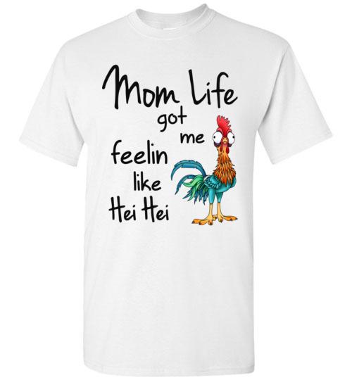 dc0f83f3f21c $18.95 – Funny Moana shirts: Mom Life Got Me Feelin Like Hei Hei Funny T- Shirt