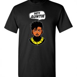 $18.95 - Funny Marvel Shirts: Hey Auntie, Erik Killmonger Hey Auntie Black Panther Wakanda T-Shirt