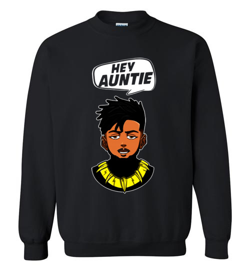 $29.95 - Funny Marvel Shirts: Hey Auntie, Erik Killmonger Hey Auntie Black Panther Wakanda Sweatshirt