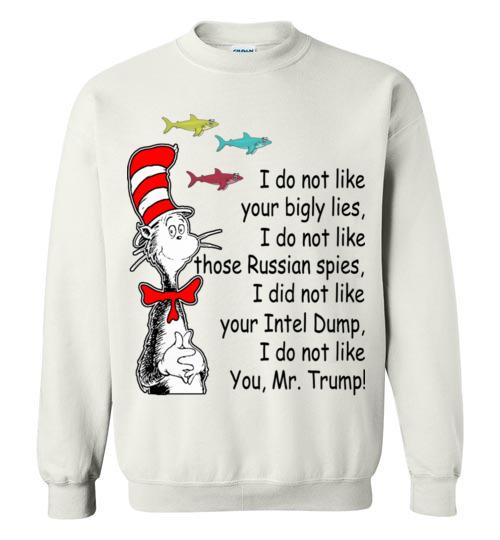 Dr Seuss Kids Shirts: Funny Dr Seuss Shirts: I Do Not Like You Mr. Trump T-Shirt