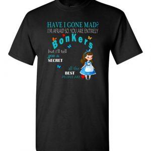 $18.95 - Alice in Wonderland funny Shirts: Have I gone mad T-Shirt