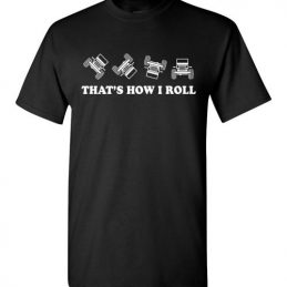 $18.95 - That's How I Roll Jeep Wrangler Topless Off Road Funny T-Shirt
