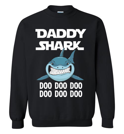 c7b3ba398 $29.95 – Funny Father's Day Gift: Daddy Shark Doo Doo Doo Sweatshirt