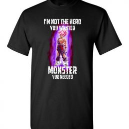 $18.95 - Funny 7 Dragon Balls Shirts: Goku - I am not the hero you wanted, I'm the monster you needed T-Shirt