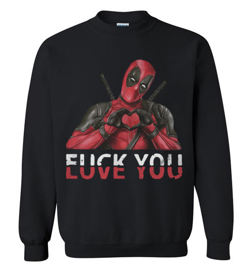 Official Deadpool Shirts Fuck You Love You Funny T Shirt Hoodie