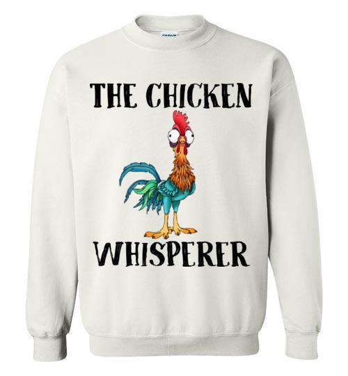 $29.95 - The chicken whisperer - Hei Hei the Rooster (Moana) funny Sweatshirt