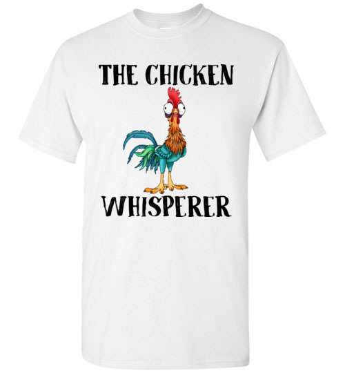 a5f836afb $18.95 – The chicken whisperer – Hei Hei the Rooster (Moana) funny T-Shirt