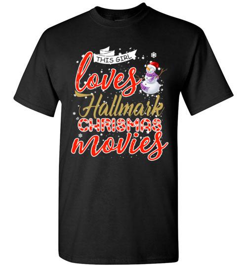 a1bd2fdd $18.95 – Funny Christmas Shirts: This girl loves hallmark Christmas movies T -Shirt