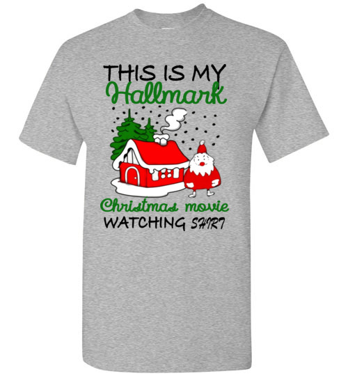 f376b8a3e Christmas Shirts Gift: This is my Hallmark Christmas movie watching shirt