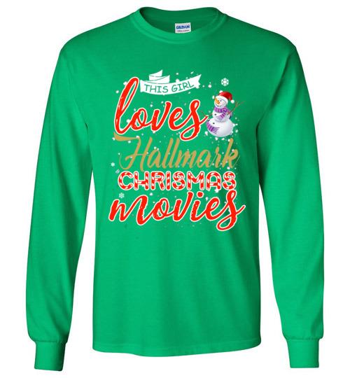 bde8e9f9 Funny Christmas Shirts: This girl loves hallmark Christmas movies
