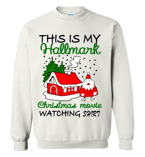 This is My Hallmark Christmas Movie Watching SeatShirt Hallmark Christmas Movie Watching Sweat Shirt