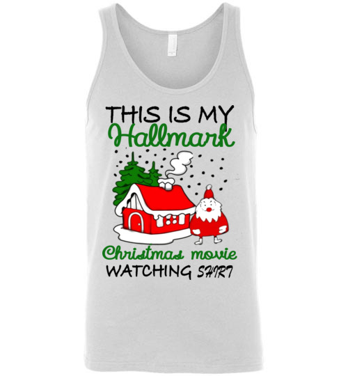 f9d935f2f $24.95 – Christmas Shirts Gift: This is my Hallmark Christmas movie  watching shirt Unisex Tank