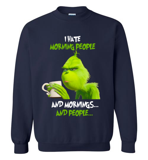 The grinch i hate morning people and mornings and people t-shirt||The ...