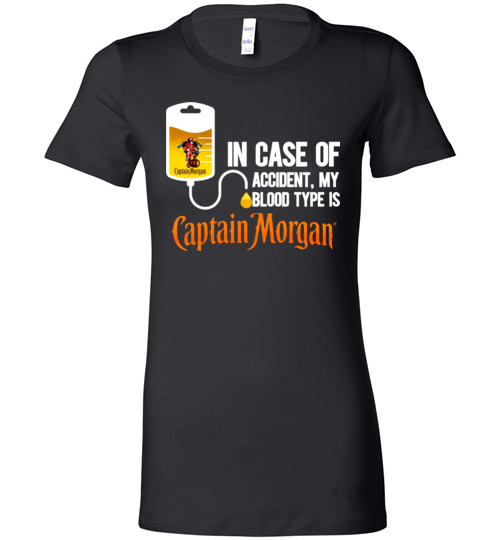 $19.95 - In Case Of Accident My Blood Type Is Captain Morgan funny Lady T-Shirt