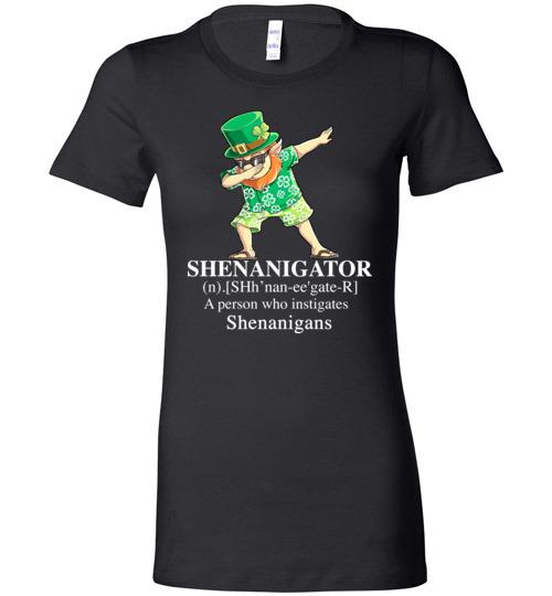 $19.95 - St. Patrick Day funny Shirts: Irish - Shenanigator a person who instigates shenanigans Lady T-Shirt