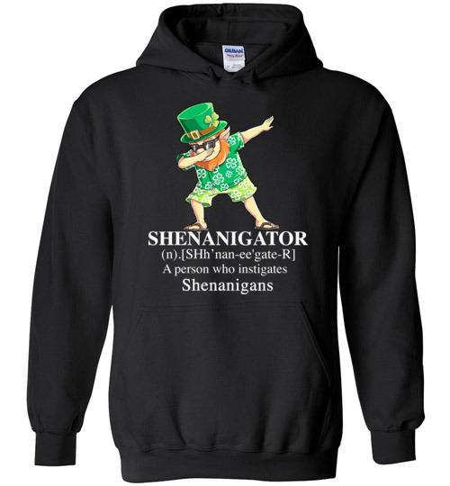 $32.95 - St. Patrick Day funny Shirts: Irish - Shenanigator a person who instigates shenanigans Hoodie