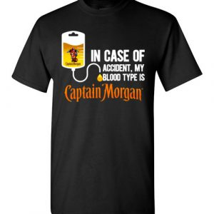 $18.95 - In Case Of Accident My Blood Type Is Captain Morgan funny T-Shirt