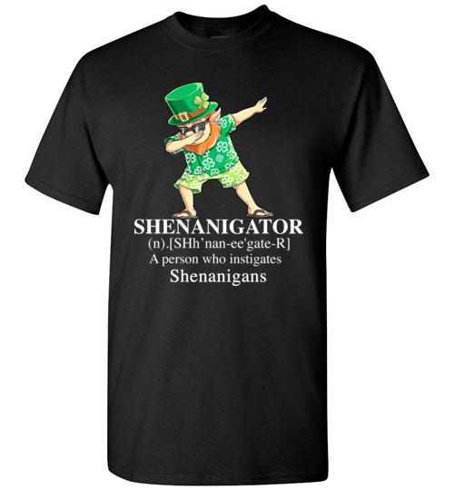 $18.95 - St. Patrick Day funny Shirts: Irish - Shenanigator a person who instigates shenanigans T-Shirt